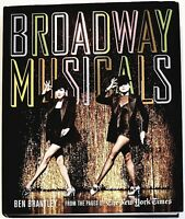 Broadway Musicals: From the Pages of NY Times by Ben Brantley (2012 Hardcover)