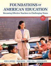Foundations of American Education : Becoming Effective Teachers in...