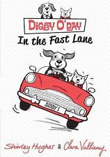 Digby o'Day in the Fast Lane by Shirley Hughes (2014, Hardcover)