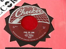 HAL PAIGE~ POUR THE CORN~ VG~ DON'T HAVE TO CRY NO MORE~ CHECKER ~ R&B 45