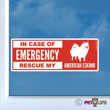 In Case of Emergency Rescue My American Eskimo Sticker Die Cut Vinyl - dog eskie