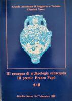 III Rassegna di archeologia subacquea, III premio Franco Papò (atti)  - ER