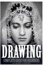 Drawing: Complete Guide for Beginners : Sketching, Tutorials, How to Draw...