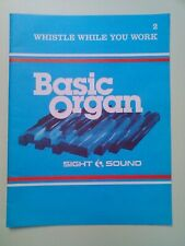 SIGHT & SOUND: BASIC ORGAN - 2. WHISTLE WHILE YOU WORK