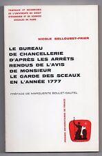 BELLOUBET-FRIER LE BUREAU DE CHANCELLERIE EN 1777 HISTOIRE DROIT ARRETS JUSTICE
