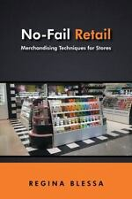 No-Fail Retail : Merchandising Techniques for Stores: By Blessa, Regina