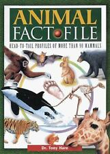 Animal Fact File : Head-to-Tail Profiles of More Than 90 Mammals Tony Hare