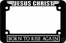 Motorcycle license frame Christian Born to Rise Jesus