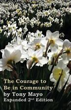 The Courage to Be in Community, 2nd Edition : A Call for Compassion,...