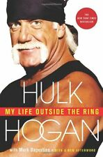 My Life Outside the Ring by Hulk Hogan, Mark Dagostino
