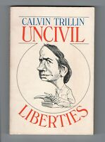 Uncivil Liberties by Calvin Trillin (1982, Hardcover) 1ST EDITION BOOK