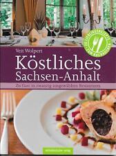 Köstliches Sachsen-Anhalt 20 ausgewählte Restaurants Veit Wolpert Sehr gut!