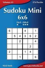 Sudoku: Sudoku Mini 6x6 - de Fácil a Difícil - Volumen 43 - 276 Puzzles by...