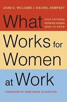 What Works for Women at Work : Four Patterns Working Women Need to Know by...