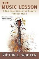 The Music Lesson: A Spiritual Search for Growth Through Music Victor Wooten