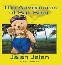 The Adventures of Bali Bear : Jalan Jalan by Kim Herrington and John...