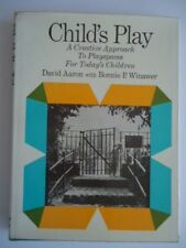 Child's Play Playspaces for Today's Children David Aaron Bonnie Winawer 1965