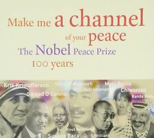 Make me a channel of your peace - the Nobel Peace Prize 100 Years/CD
