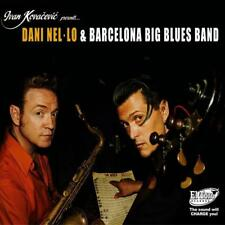 Barcelona Big Blues Band - Dani Nel-lo & Bcn Big Blues B NEW CD