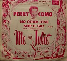 ++PERRY COMO no other love/keep it gay ME AND JULIET SP RCA USA RARE VG++