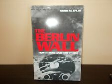 The Berlin Wall How It Rose And How It Fell by Doris M.Epler 1992
