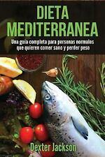 Dieta Mediterranea, en Espanol : La Guía Completa con el Plan de Comidas y...