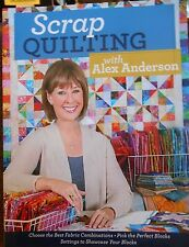 Scrap Quilting: Fabric Combinations, Perfect Blocks and more with Alex Anderson
