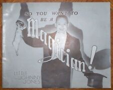 SO YOU WANT TO BE A MAGICIAN by Little Johnny Jones 1939