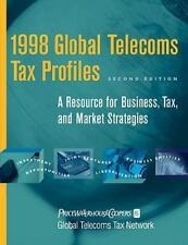 1998 Global Telecoms Tax Profiles: A Resource for Business, Tax and Market Strat