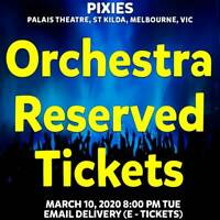 PIXIES | MELBOURNE | ORCHESTRA RESERVED TICKETS | TUE 10 MAR 2020 8PM