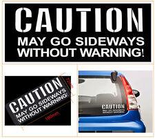 CAUTION MAY GO SIDEWAYS Funny Car/Bumper/Window JDM EURO Vinyl Decal Sticker