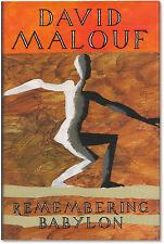 Remembering Babylon - Signed by David Malouf - 1st Edition - IMPAC Dublin Award
