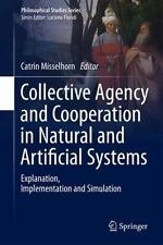 Collective Agency and Cooperation in Natural and Artificial Systems : Explana...