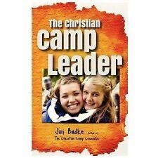 The Christian Camp Leader by Jim Badke (2013, Hardcover)