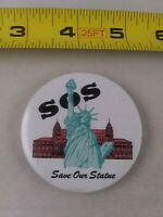 Vintage SAVE OUR STATUE New York Statue of Liberty pin button pinback *EE74