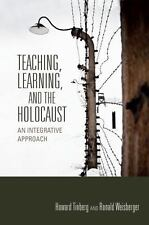 Scholarship of Teaching and Learning: Teaching, Learning, and the Holocaust :...