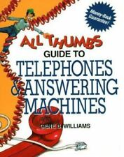 All Thumbs Guide to Telephones and Answering Machines by Gene B. Williams