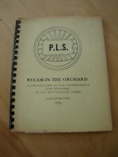 P.L.S. STEAM IN ORCHARD HISTORY PENN LIVE STEAMERS BUTTONWOOD FARM A. BUYSE 1