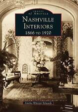 NEW Nashville Interiors, 1866 to 1920 (Images of America: Tennessee)