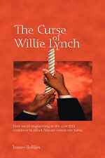 The Curse of Willie Lynch: How social engineering iin the year 1712 continues to