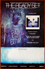 THE READY SET The Bad & The Better Ltd Ed RARE New Poster +FREE Pop Punk Poster!