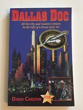 Dallas Doc by David Carlton DVM Veterinary Short Stories Texas Autographed