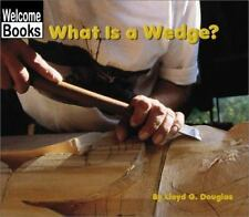 What Is a Wedge? (Welcome Books: Simple Machines)