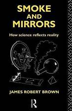 Smoke and Mirrors: How Science Reflects Reality (Philosophical Issues in Science