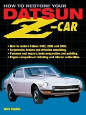NEW How to Restore Your Datsun Z-Car: How to Restore Datsun 240Z, 260Z and 280Z