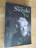 David Suzuki Ma vie 2006 Canada Biographie du Généticien et Ecologiste
