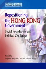 Repositioning the Hong Kong Government: Social Foundations and Political Challen