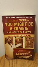 You Might Be a Zombie and Other Bad News (Cracked.com, Paperback, 2010)