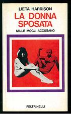 HARRISON LIETA LA DONNA SPOSATA FELTRINELLI 1972 ATTUALITA'