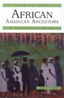 Finding Your African-American Ancestors : A Beginner's Guide, Paperback by Th...